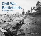 Civil War Battlefields: Then and Now(r)