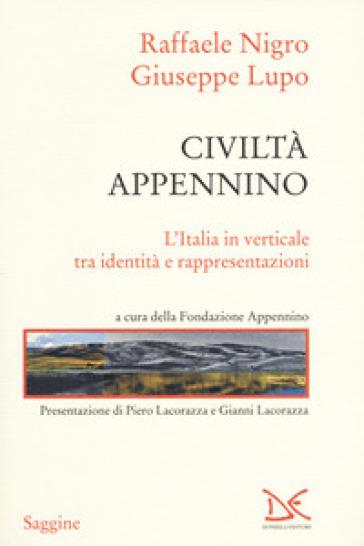 Civiltà Appennino. L'Italia in verticale tra identità e rappresentazioni - Raffaele Nigro | Thecosgala.com