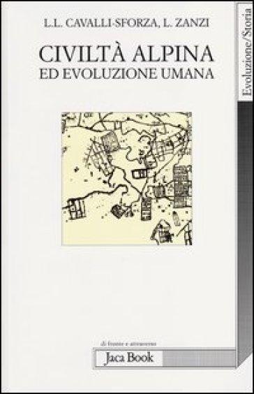 Civiltà alpina ed evoluzione umana - Luigi Luca Cavalli-Sforza pdf epub