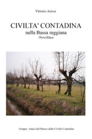 Civiltà contadina nella Bassa reggiana. Novellara - Vittorio Ariosi | Thecosgala.com