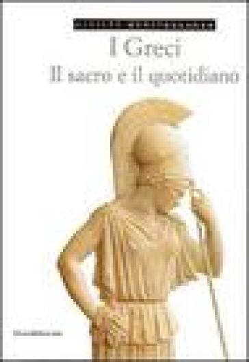 Civiltà mediterranee. I greci - Mariavittoria Antico Gallina | Kritjur.org