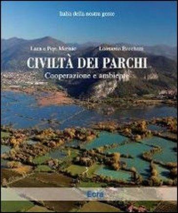 Civiltà dei parchi. Cooperazione e ambiente. Ediz. illustrata - Pepi Merisio | Rochesterscifianimecon.com