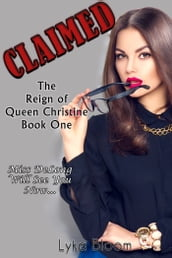 Claimed: The Reign of Queen Christine Book One