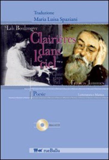 Clairières dans le ciel. Testo italiano a fronte. Con CD Audio - Francis Jammes |