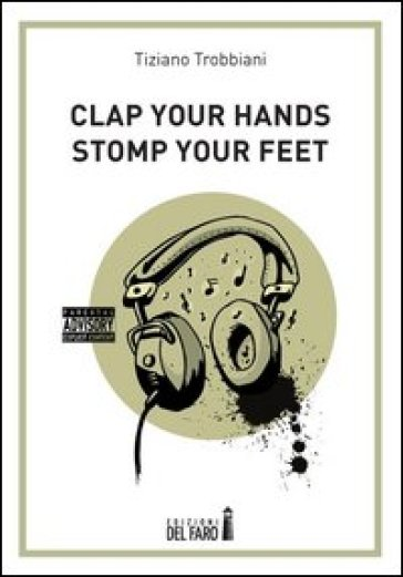 Clap your hands stomp your feet - Tiziano Trobbiani |