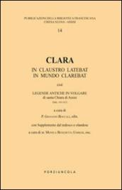 Clara. In claustro latebat, in mundo clarebat