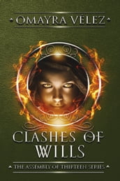 Clashes of Wills; The Assembly of Thirteen Series Book 3