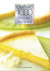 Classic 1000 Dessert Recipes