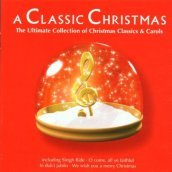 A Classic Christmas - The Ultimate collection of Christmas