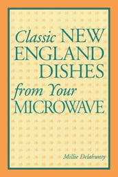 Classic New England Dishes from Your Microwave