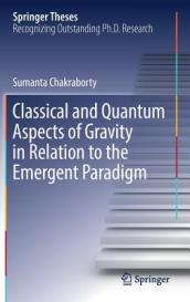 Classical and Quantum Aspects of Gravity in Relation to the Emergent Paradigm