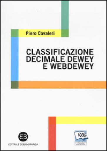 Classificazione decimale Dewey e WebDewey - Piero Cavaleri | Rochesterscifianimecon.com