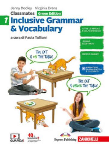 Classmates. Corso di inglese per la scuola secondaria di primo grado. Inclusive grammar & vocabulary. Green edition. Per la Scuola media. 1.