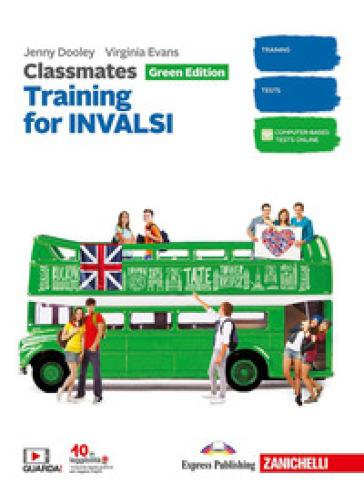 Classmates. Corso di inglese per la scuola secondaria di primo grado. Green Edition. Training for INVALSI. Updated - Jenny Dooley |