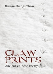 Claw Prints: Ancient Chinese Poetry