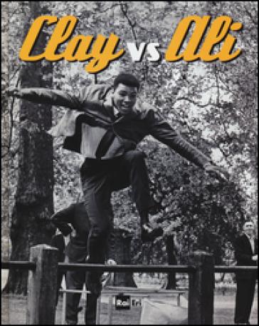 Clay vs Ali. Ediz. illustrata - William Strathmore | Jonathanterrington.com