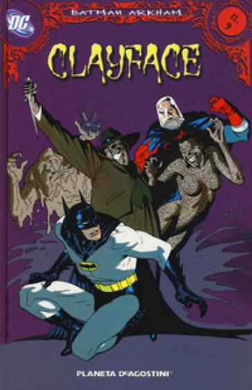 Clayface. Batman Arkham. 9. - S. Formiconi |