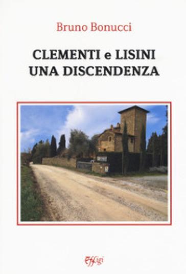 Clementi e Lisini: una discendenza - Bruno Bonucci |