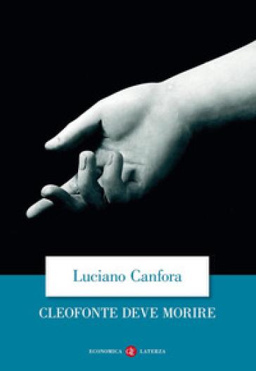 Cleofonte deve morire. Teatro e politica in Aristofane - Luciano Canfora pdf epub