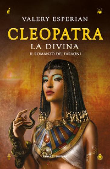 Cleopatra. La divina - Valery Esperian |