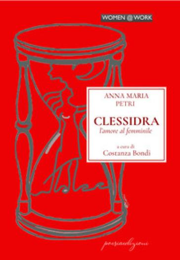 Clessidra. L'amore al femminile - Anna Maria Petri | Kritjur.org