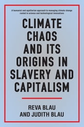 Climate Chaos and its Origins in Slavery and Capitalism