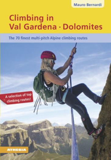 Climbing in Val Gardena. Dolomites - Mauro Bernardi  