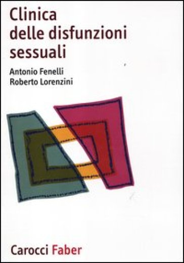 Clinica delle disfunzioni sessuali - Roberto Lorenzini | Jonathanterrington.com