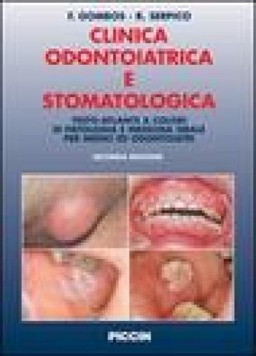 Clinica odontoiatrica e stomatologica. Testo-atlante a colori di patologia e medicina orale per medici ed odontoiatri - Fernando Gombos  