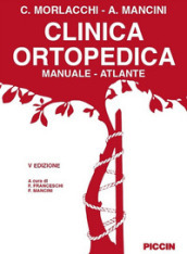 Clinica ortopedica. Manuale-atlante