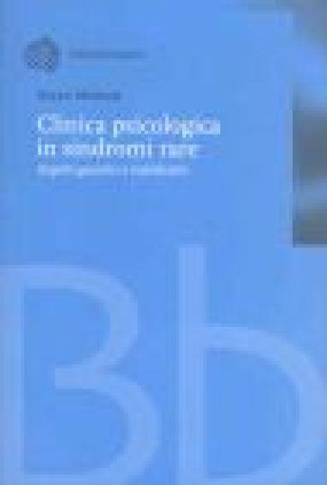 Clinica psicologica in sindromi rare. Aspetti genetici e riabilitativi - Enrico Molinari | Rochesterscifianimecon.com