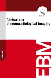 Clinical Use of Neuroradiological Imaging