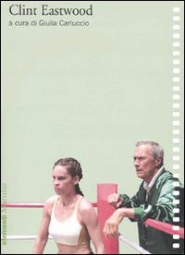Clint Eastwood - Giulia Carluccio |