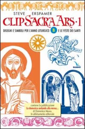 Clip sacra ars. CD-ROM. 1.Disegni e simboli per l'anno liturgico «B» e le feste dei santi - Steve Erspamer   Jonathanterrington.com