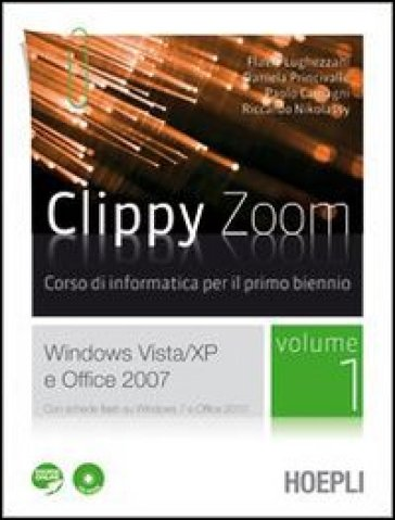 Clippy zoom. Windows Vista e XP-Office 2007. Con espansione online. Per le Scuole superiori. Con CD-ROM. 1.