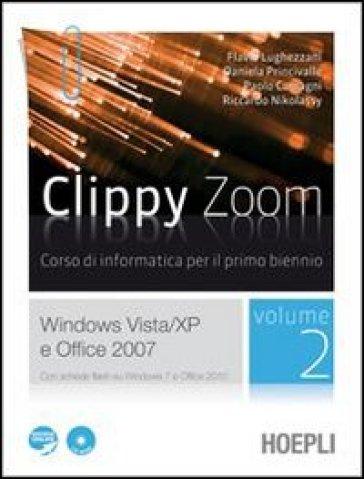 Clippy zoom. Windows Vista e XP-Office 2007. Con espansione online. Per le Scuole superiori. Con CD-ROM. 2.