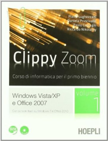 Clippy zoom. Con le basidi VBA per Office 2007. Con espansione online. Per le Scuole superiori. Con CD-ROM