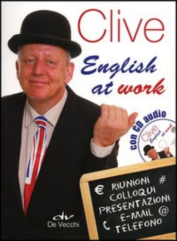 Clive. English at work. Con CD Audio - Clive M. Griffiths |