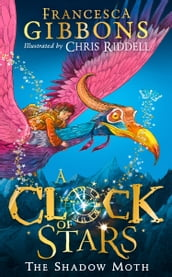 A Clock of Stars: The Shadow Moth: The most magical children s book debut of 2020