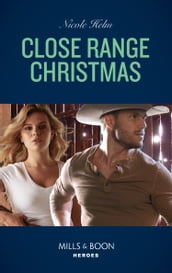 Close Range Christmas (Mills & Boon Heroes) (A Badlands Cops Novel, Book 6)