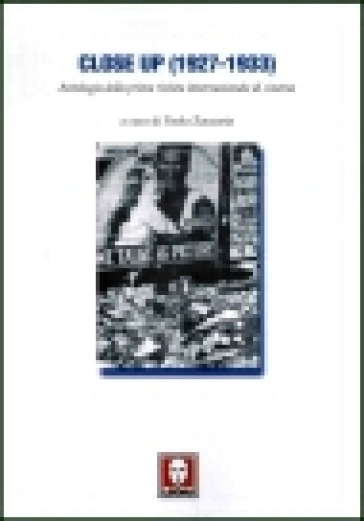 Close up (1927-1933). Antologia della prima rivista internazionale di cinema