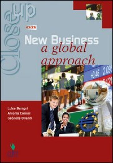 Close up on new business. A global approach. Per gli Ist. tecnici e professionali