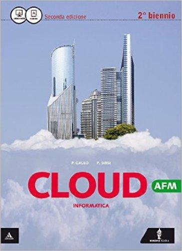 Cloud AFM. Per il 2° biennio delle Scuole superiori. Con espansione online - Piero Gallo |