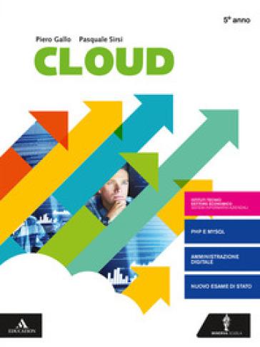 Cloud-Sia. Per il quinto anno degli Ist. tecnici e professionali. Con e-book. Con espansione online - Piero Gallo |