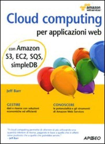 Cloud computing per applicazioni web - Jeff Barr | Jonathanterrington.com