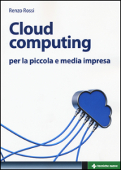 Cloud computing per la piccola e media impresa. La gestione dell