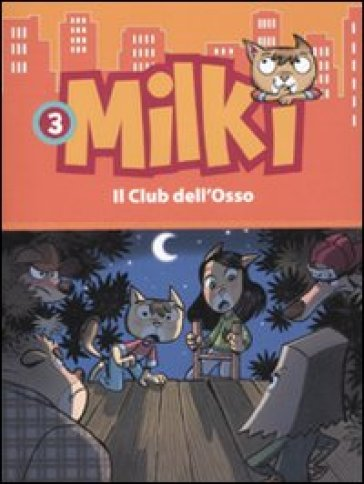 Club dell'osso. Milki. Ediz. illustrata (Il). Vol. 3