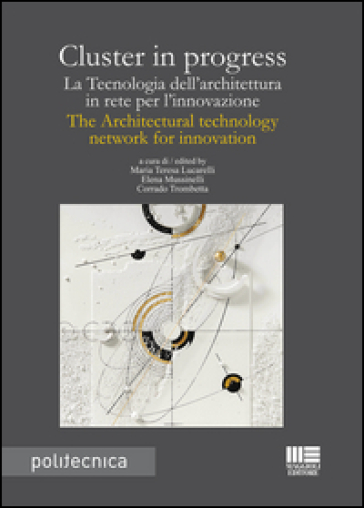 Cluster in progress. La tecnologia dell'architettura in rete per l'innovazione-The architectural tecnology network for innovation