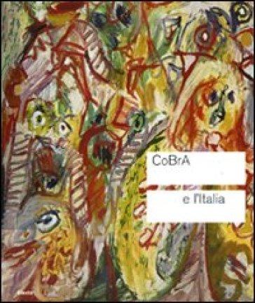 CoBrA e l'Italia. Catalogo della mostra (Roma, 4 novembre 2010 - 13 febbraio 2011) - D. Laoureux | Rochesterscifianimecon.com