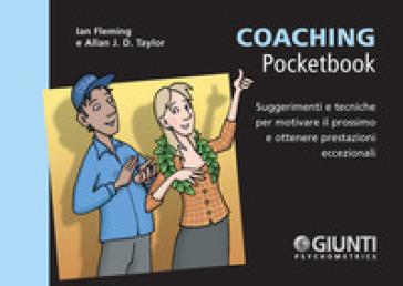 Coaching. Suggerimenti e tecniche per motivare il prossimo e ottenere prestazioni eccezionali - Ian Fleming |